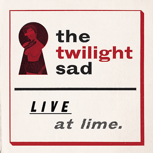 twilight sad - live at lime